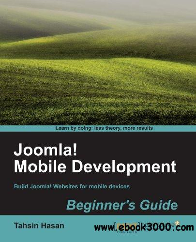 Joomla! Mobile Development Beginner's Guide free download