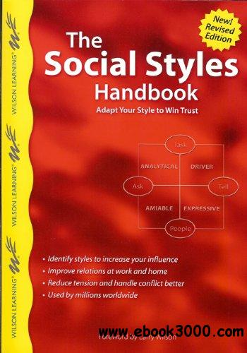 The Social Styles Handbook: Adapt Your Style to Win Trust free download