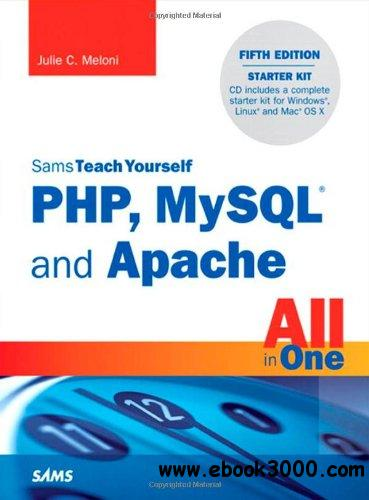 Sams Teach Yourself PHP, MySQL and Apache All in One (5th Edition) free download