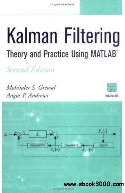 Kalman Filtering: Theory and Practice Using MATLAB (2nd edition) free download