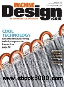 Machine Design - 23 August 2012 free download