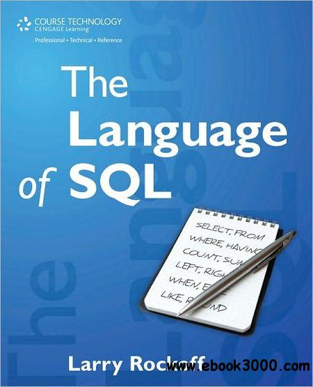 The Language of SQL: How to Access Data in Relational Databases free download