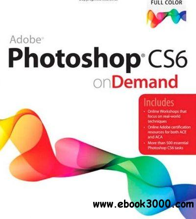Adobe Photoshop CS6 on Demand (2nd Edition) free download