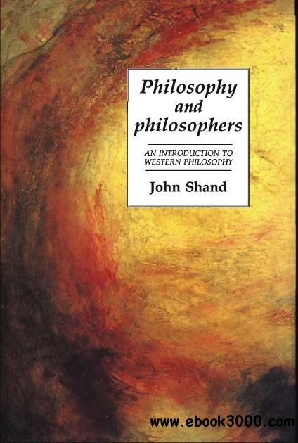 Philosophy and Philosophers: An Introduction to Western Philosophy, First edition free download