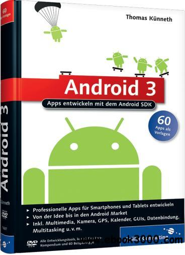 android 3 apps entwickeln mit dem android sdk free ebooks download. Black Bedroom Furniture Sets. Home Design Ideas