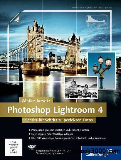 Photoshop Lightroom 4: Schritt fur Schritt zu perfekten Fotos free download
