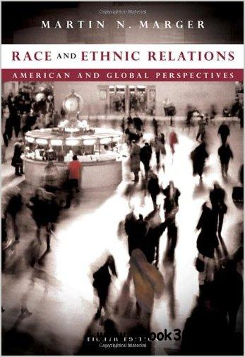 Race and Ethnic Relations: American and Global Perspectives by Martin N. Marger free download