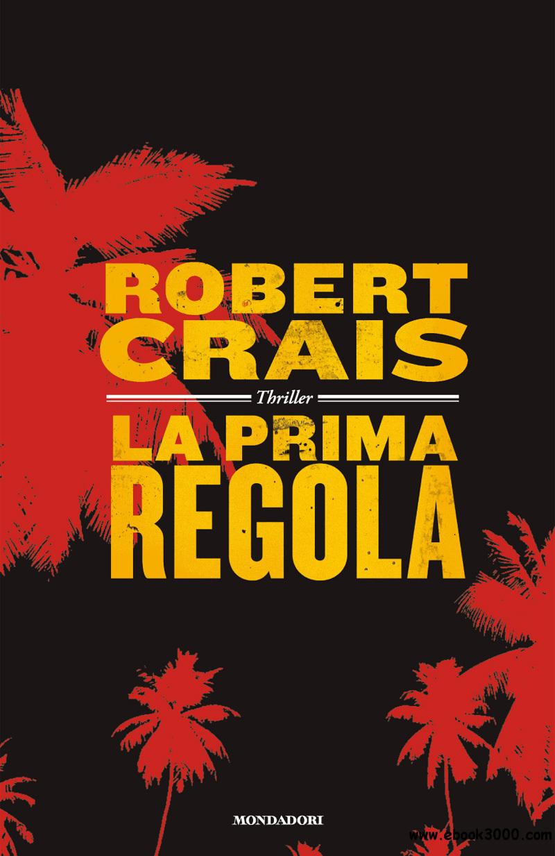 Robert Crais - La prima regola free download