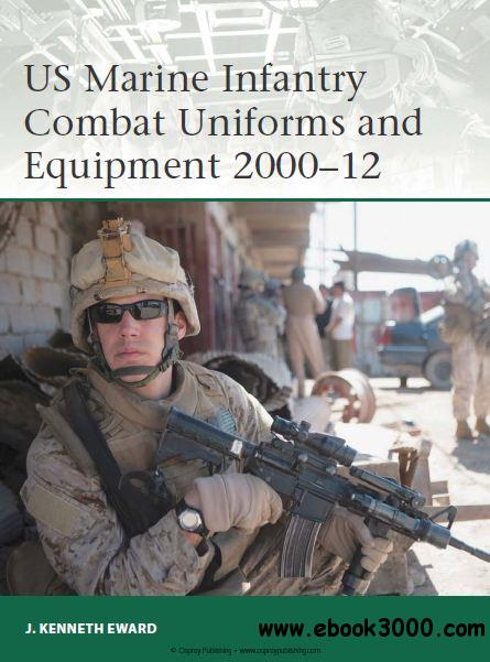 US Marine Infantry Combat Uniforms and Equipment 2000-2012 (Osprey Elite 190) free download