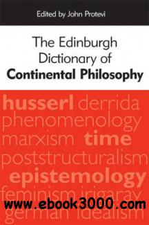 The Edinburgh Dictionary of Continental Philosophy free download