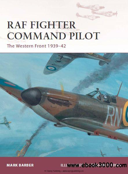RAF Fighter Command Pilot: The Western Front 1939-1942 (Osprey Warrior 164) free download