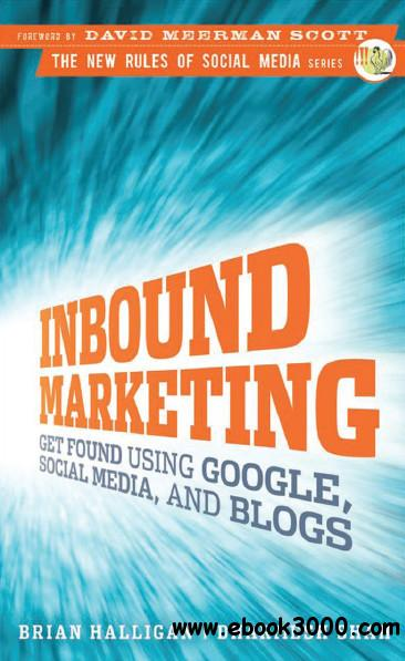 Inbound Marketing: Get Found Using Google, Social Media, and Blogs (Audiobook) free download
