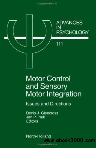 Motor Control and Sensory-Motor Integration: Issues and Directions free download