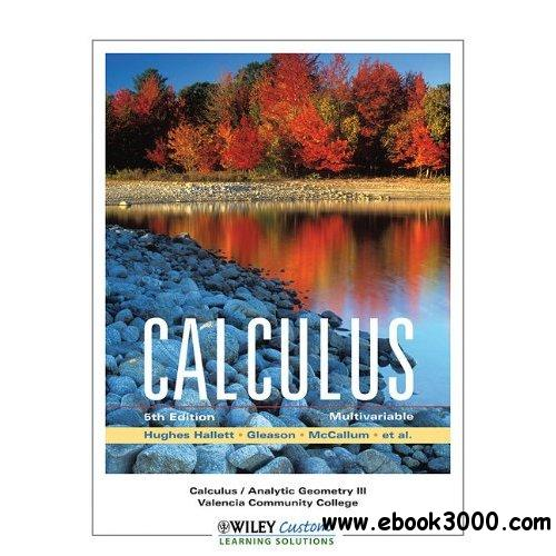 Calculus / Analytic Geometry III Valencia Community College (5th Edition) by Hughes Gleason McCallum free download