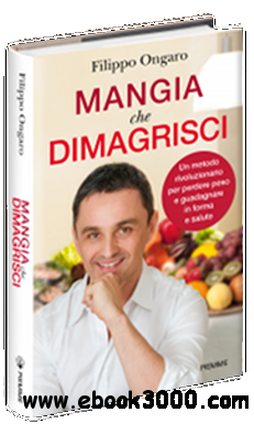 Filippo Ongaro - Mangia che dimagrisci free download