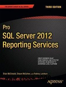 Pro SQL Server 2012 Reporting Services, 3rd edition free download