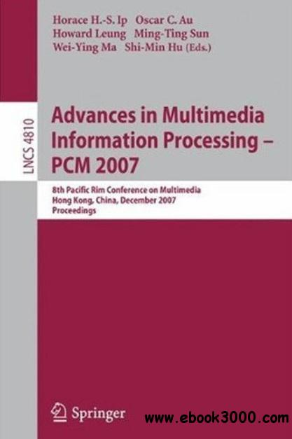 Advances in Multimedia Information Processing - PCM 2007 free download