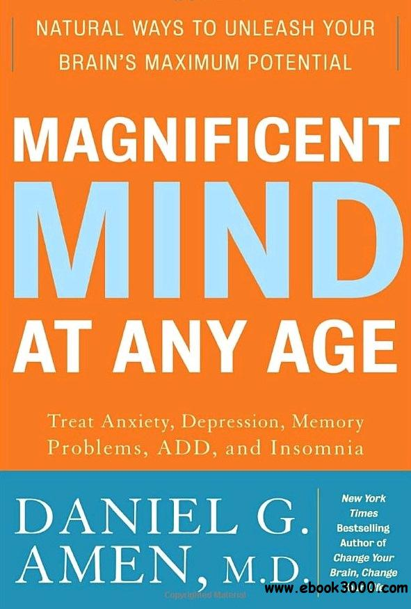 Magnificent Mind at Any Age: Natural Ways to Unleash Your Brain's Maximum Potential free download