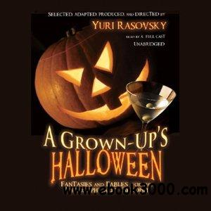 A Grown-up's Halloween: Fantasies and Fables for the Philosophically Fiendish free download