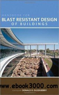 Handbook for Blast Resistant Design of Buildings free download
