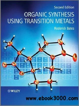 Organic Synthesis Using Transition Metals free download