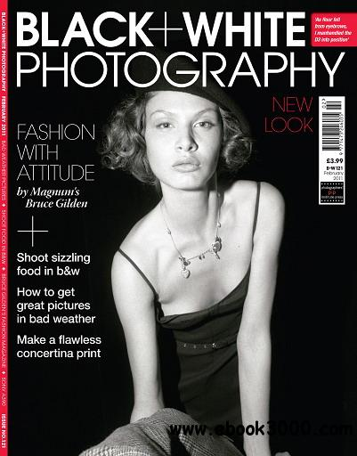 Black + White Photography Magazine February 2011 free download