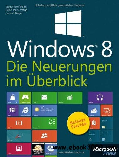 Microsoft Windows 8 - Die Neuerungen im Uberblick. Zur Release Preview free download