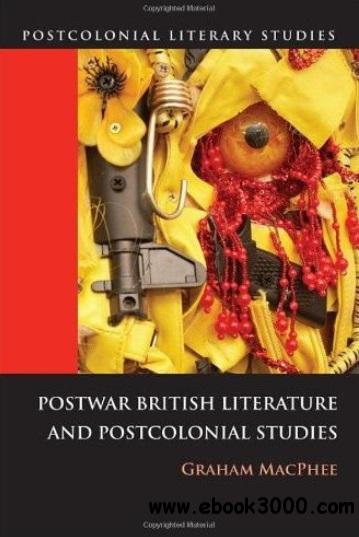 Postwar British Literature and Postcolonial Studies free download