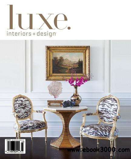 Luxe Interior + Design Magazine National Edition Vol.10 Issue 03 free download