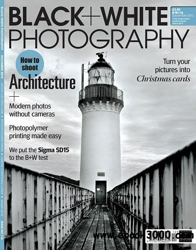 Black + White Photography Magazine December 2010 free download