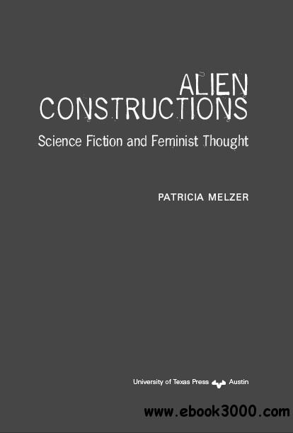 Alien Constructions: Science Fiction and Feminist Thought by Patricia Melzer free download