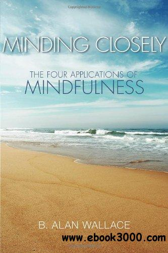 Minding Closely: The Four Applications of Mindfulness free download