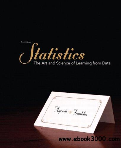 Statistics: The Art and Science of Learning from Data, 3rd Edition free download