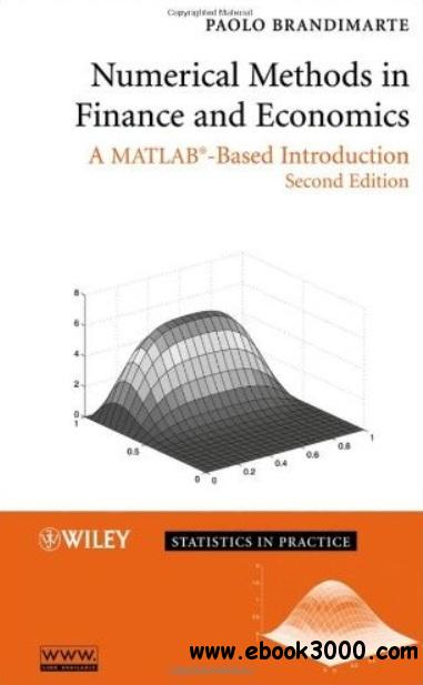 Numerical Methods in Finance and Economics: A MATLAB-Based Introduction (2nd edition) free download