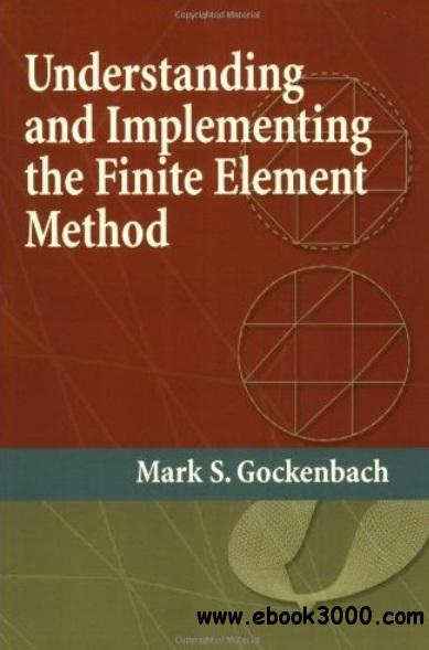 Understanding And Implementing the Finite Element Method free download