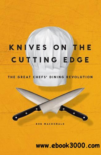 Knives on the Cutting Edge: The Great Chefs' Dining Revolution free download