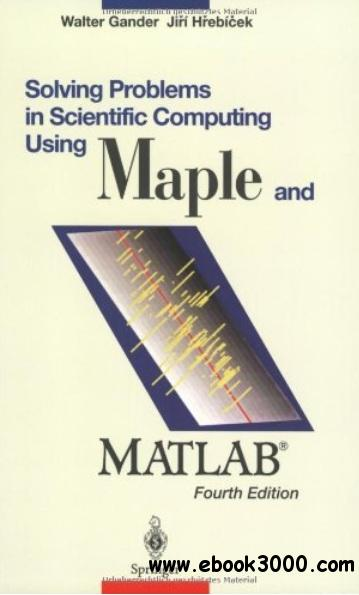 Solving Problems in Scientific Computing Using Maple and MATLAB (4th edition) free download