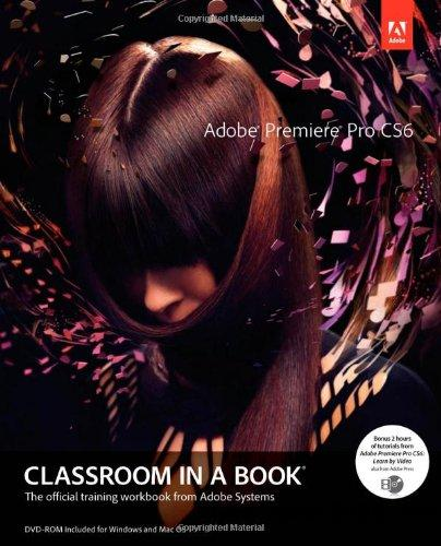 Adobe Premiere Pro CS6 Classroom in a Book free download