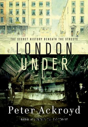 London Under: The Secret History Beneath the Streets free download