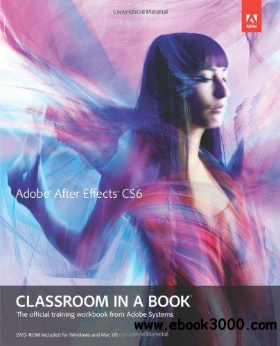Adobe After Effects CS6 Classroom in a Book free download