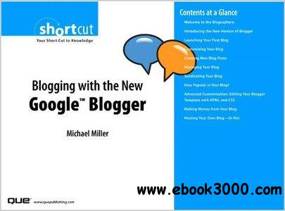 Blogging with the New Google Blogger by Michael Miller free download