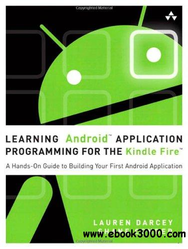 Learning Android Application Programming for the Kindle Fire: A Hands-On Guide to Building Your First Android Application free download