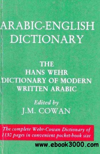 Arabic-English Dictionary: The Hans Wehr Dictionary of Modern Written Arabic (English and Arabic Edition) free download