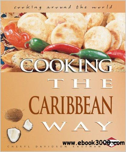 Cooking the Caribbean Way (Cooking Around the World) by Cheryl Davidson Kaufman free download