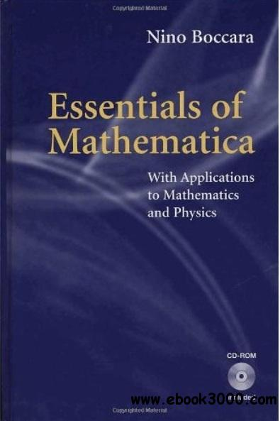 Essentials of Mathematica: With Applications to Mathematics and Physics free download