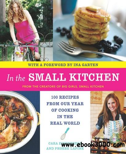 In The Small Kitchen: 100 Recipes From Our Year Of Cooking