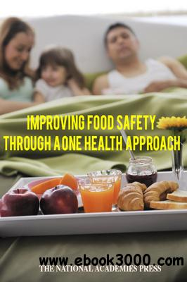 Improving Food Safety Through a One Health Approach free download