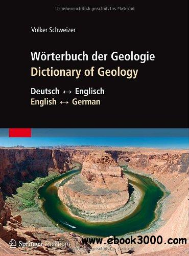 Worterbuch der Geologie / Dictionary of Geology: Deutsch - Englisch/English - German free download