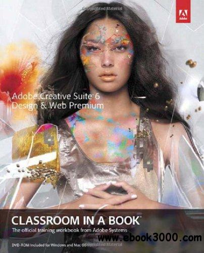 Adobe Creative Suite 6 Design &Web Premium Classroom in a Book free download