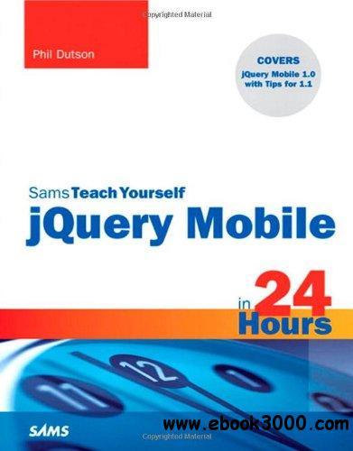 Sams Teach Yourself jQuery Mobile in 24 Hours free download